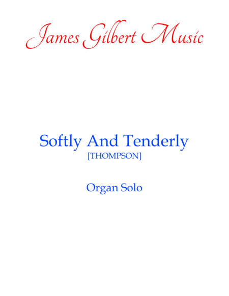 Softly And Tenderly Or118