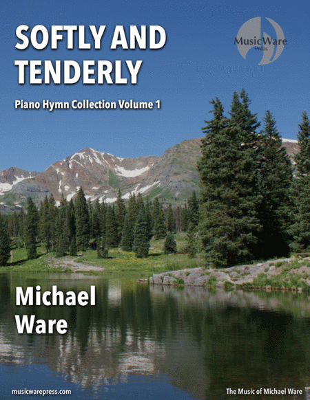 Softly And Tenderly Piano Hymn Collection Volume 1