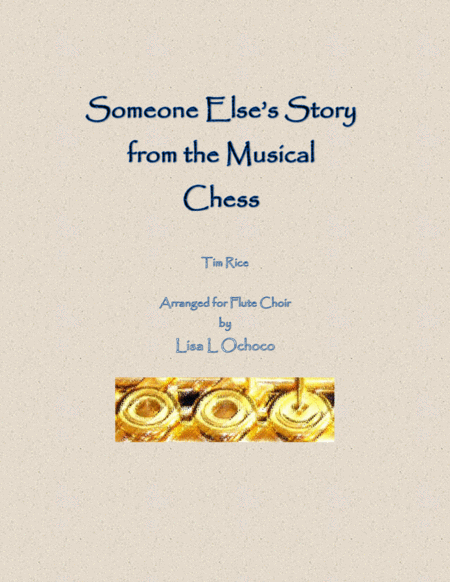 Someone Elses Story From Chess For Flute Choir