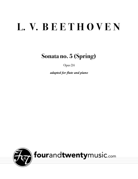 Sonata No 5 Spring Opus 24 Adapted For Flute And Piano