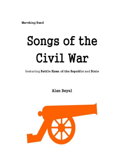 Songs Of The Civil War Featuring Battle Hymn Of The Republic And Dixie For Marching Band