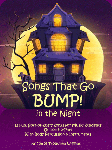 Songs That Go Bump In The Night 13 Fun Sort Of Scary Songs For Music Students Unison 2 Part