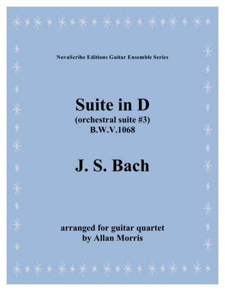 Suite In D Orchestral Suite 3 Arr For Guitar Quartet