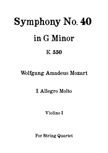 Symphony No 40 In G Minor K 550 I Allegro Molto W A Mozart For String Quartet Full Parts