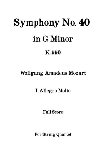 Symphony No 40 In G Minor K 550 I Allegro Molto W A Mozart For String Quartet Full Score