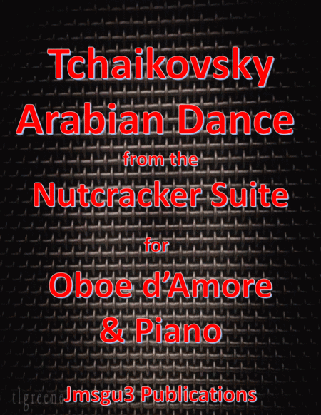 Tchaikovsky Arabian Dance From Nutcracker Suite For Oboe D Amore Piano
