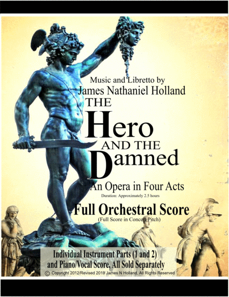 The Hero And The Damned An Opera In Four Acts Full Orchestral Score Full Score In Concert Pitch