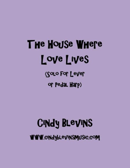 The House Where Love Lives An Original Solo For Lever Or Pedal Harp From My Book Mood Swings