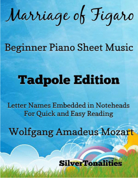 The Marriage Of Figaro Beginner Piano Sheet Music Tadpole Edition