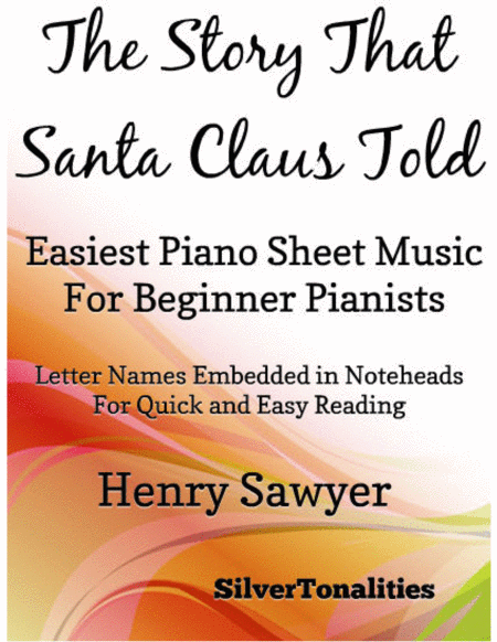 The Story That Santa Claus Told Easiest Piano Sheet Music For Beginner Pianists