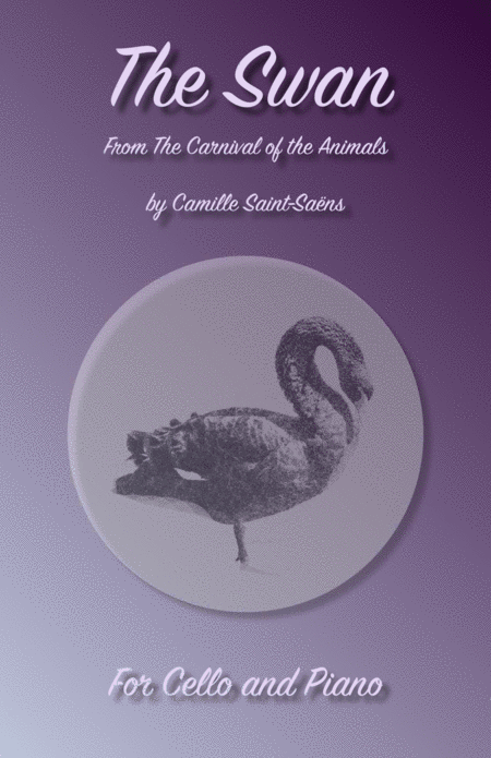 The Swan Le Cygne By Saint Saens For Cello And Piano