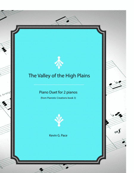The Valley Of The High Plains Original Piano Duet For Two Pianos