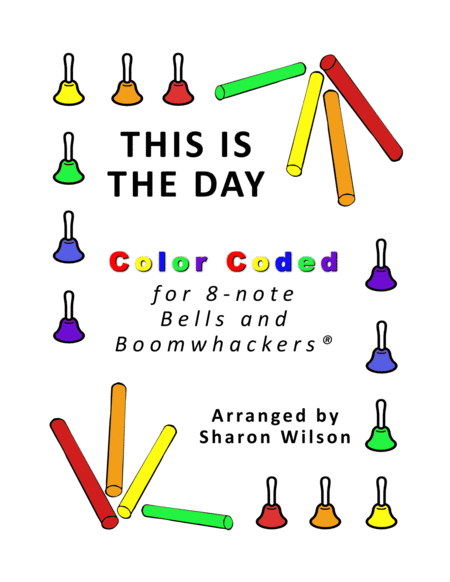 This Is The Day For 8 Note Bells And Boomwhackers With Color Coded Notes