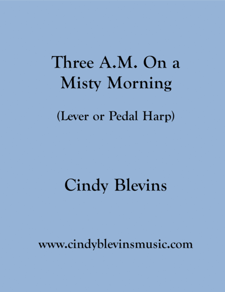 Three A M On A Misty Morning An Original Solo For Lever Or Pedal Harp