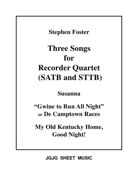 Three Stephen Foster Songs For Recorder Quartet