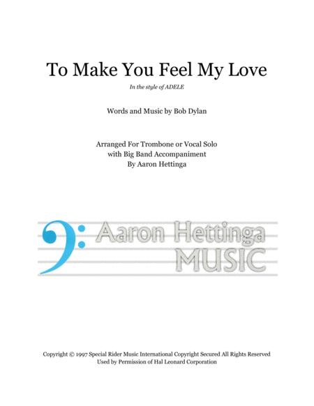 To Make You Feel My Love Trombone Or Vocal Solo With Big Band Accompaniment