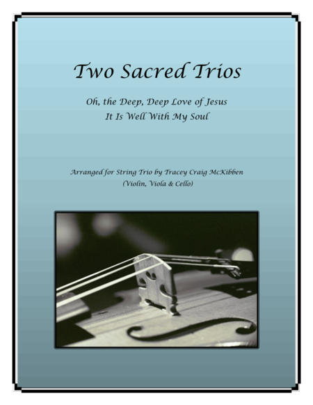 Two Sacred Trios Oh The Deep Deep Love Of Jesus It Is Well With My Soul