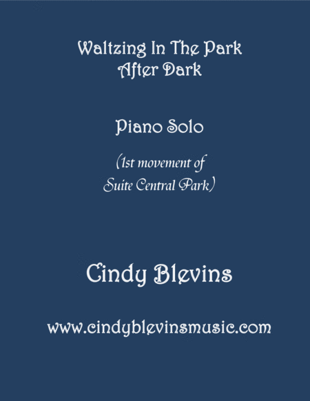 Waltzing In The Park After Dark Movement I Of My Advanced Piano Suite Suite Central Park
