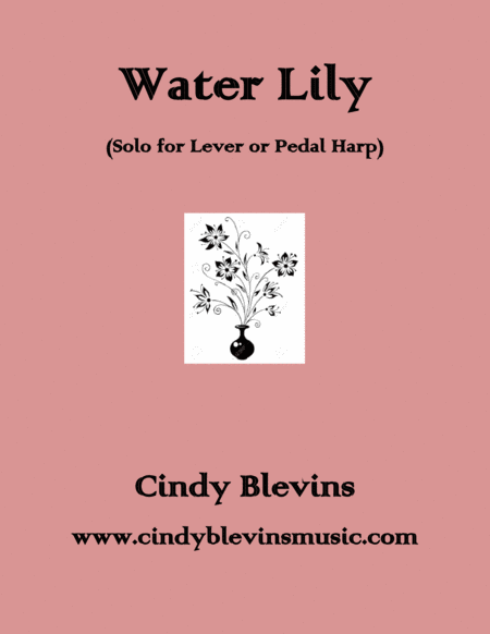 Water Lily An Original Solo For Lever Or Pedal Harp From My Book Bouquet