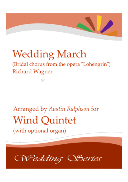 Wedding March Bridal Chorus From Lohengrin Here Comes The Bride Wind Quintet With Optional Organ