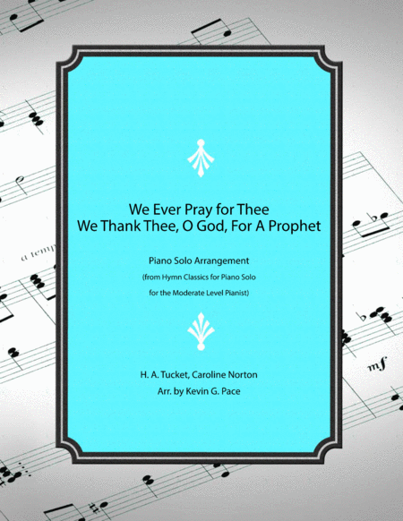 We Ever Pray For Thee We Thank Thee O God For A Prophet Piano Solo Hymn Medley