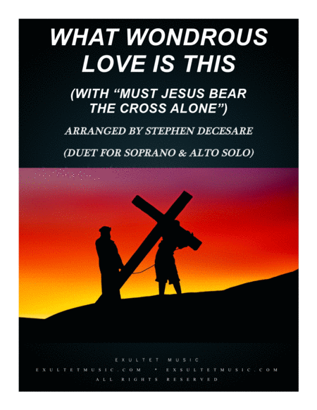 What Wondrous Love With Must Jesus Bear The Cross Alone Duet For Soprano Alto Solo