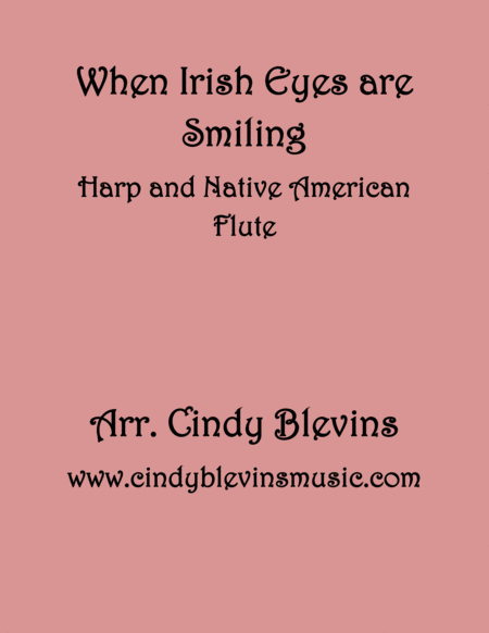 When Irish Eyes Are Smiling Arranged For Harp And Native American Flute From My Book Classic With A Side Of Nostalgia For Harp And Native American Flu