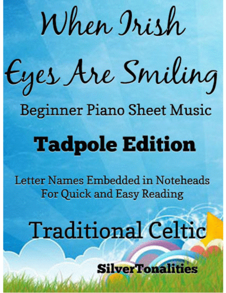 When Irish Eyes Are Smiling Beginner Piano Sheet Music Tadpole Edition