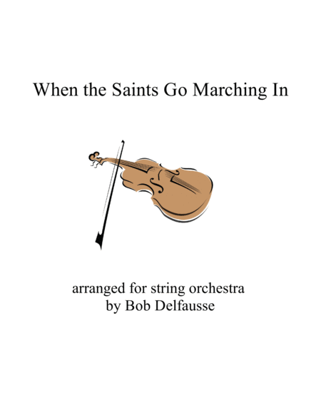 When The Saints Go Marching In For String Orchestra