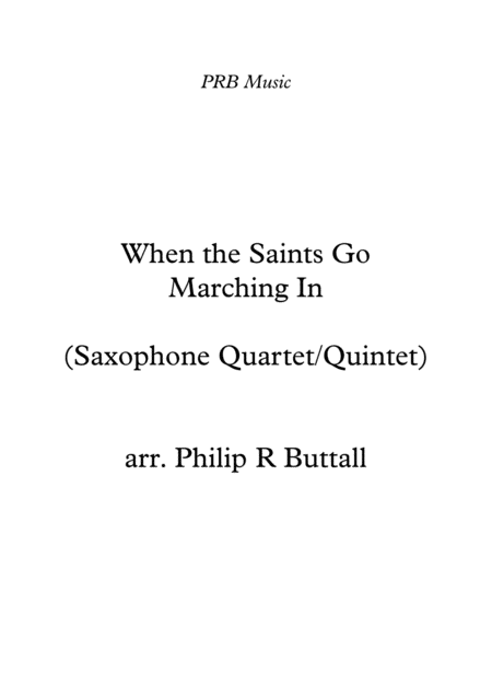When The Saints Go Marching In Saxophone Quartet Quintet Score
