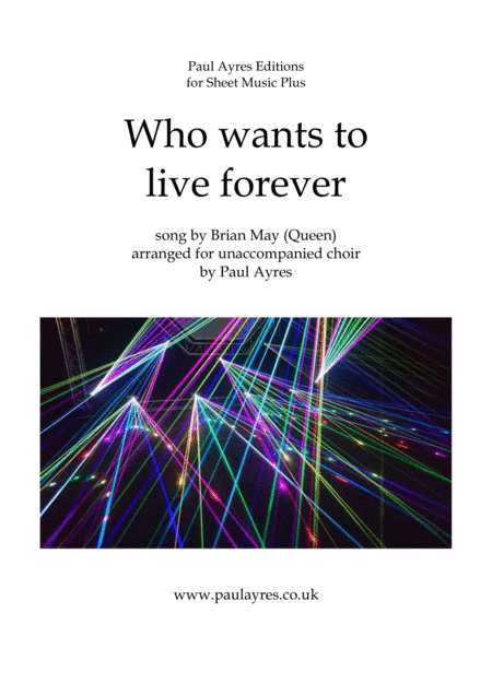 Who Wants To Live Forever Arranged For Unaccompanied Choir