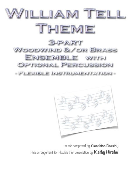 William Tell Theme 3 Part Woodwind And Or Brass Ensemble With Optional Percussion Flexible Instrumentation